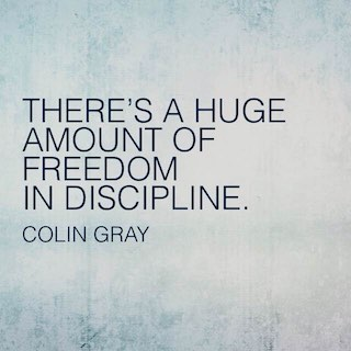 Colin Gray quote theres a huge amount of freedom in discipline