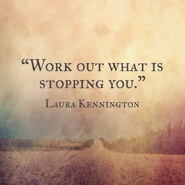 Laura Kennington quote work out what is stopping you