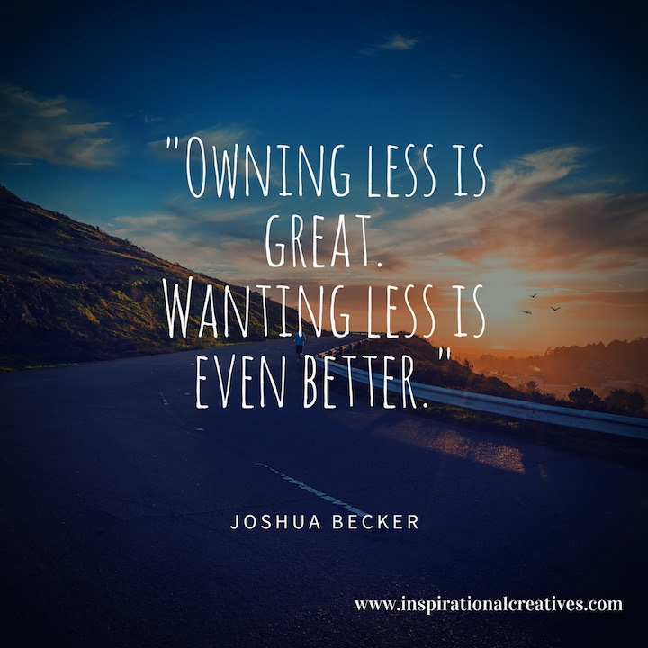 Joshua Becker quote owning less is great wanting less is even better
