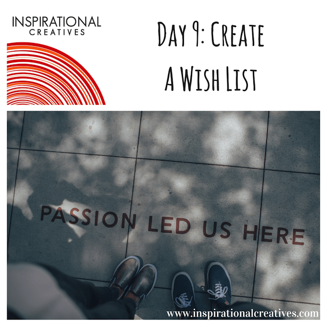 Inspirational Creatives 30 Days of Daily Inspiration Day 9 Create A Wish List