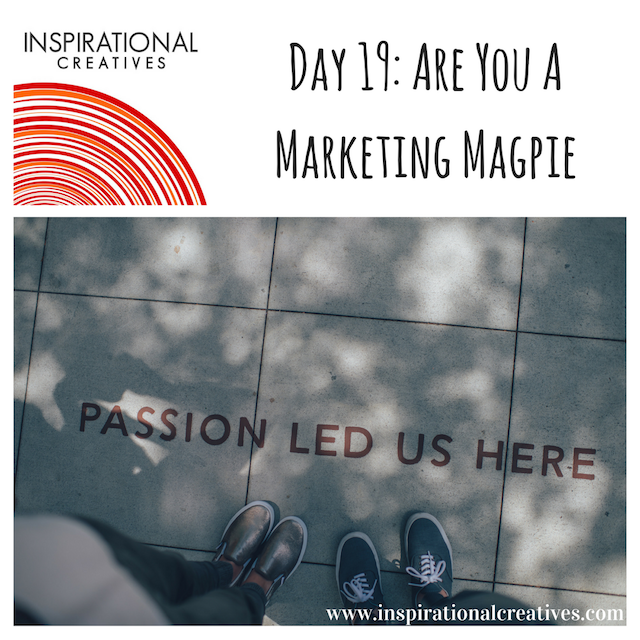 Inspirational Creatives 30 Days of Daily Inspiration Day 19 Are You A Marketing Magpie