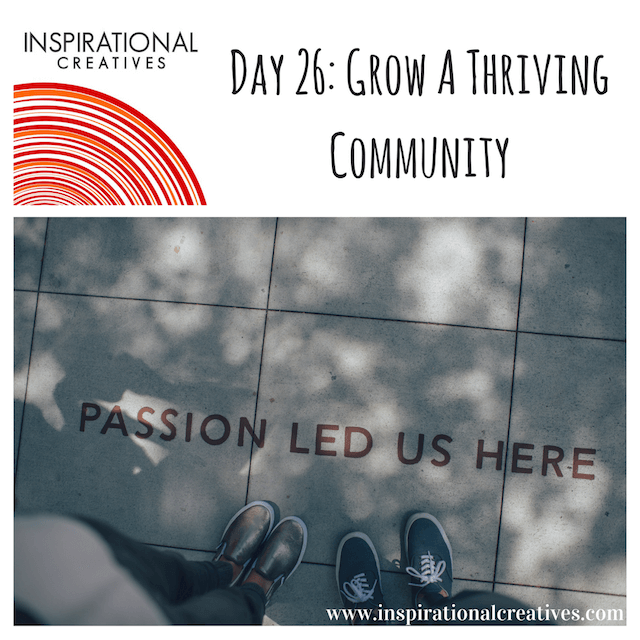 Inspirational Creatives 30 Days of Daily Inspiration Day 26 Grow a Thriving Community