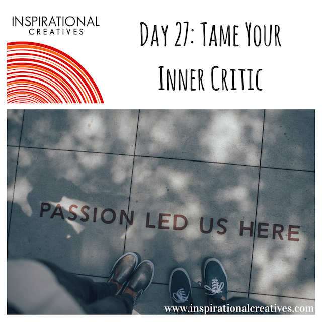 Inspirational Creatives 30 Days of Daily Inspiration Day 27 Tame Your Inner Critic